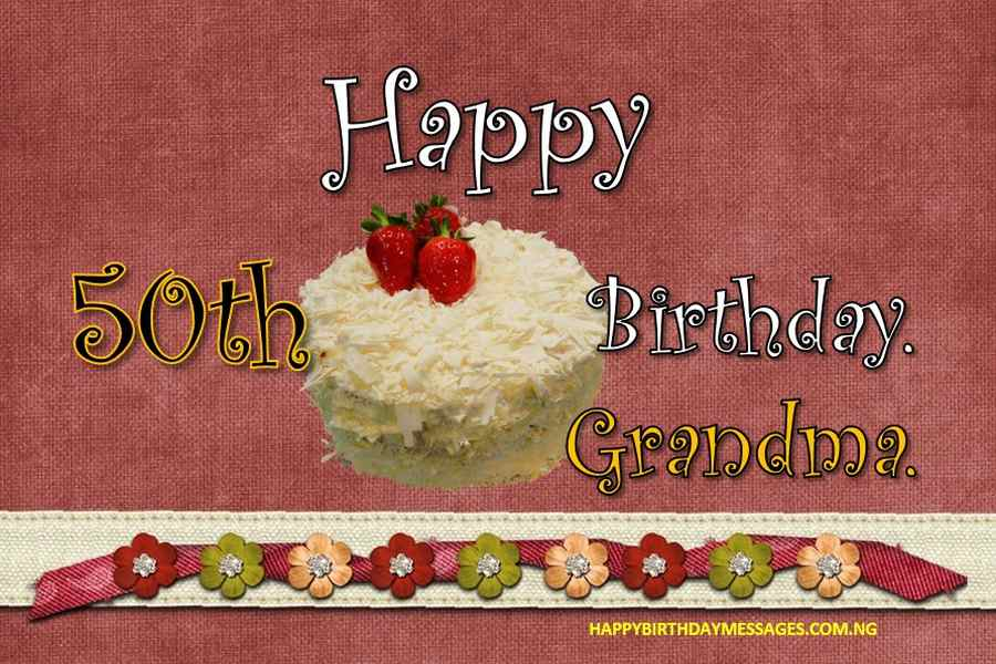 50th Birthday Wishes for My Grandmother