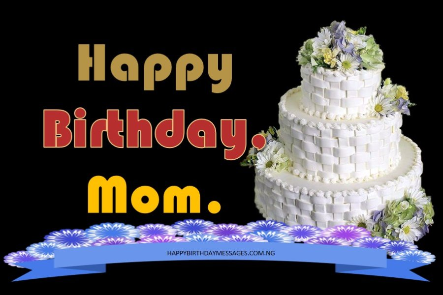 Happy Birthday Message for Mom