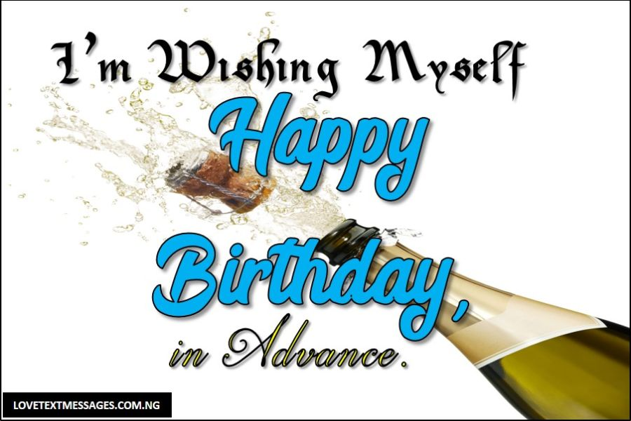 pre birthday wishes to myself in happy birthday messages